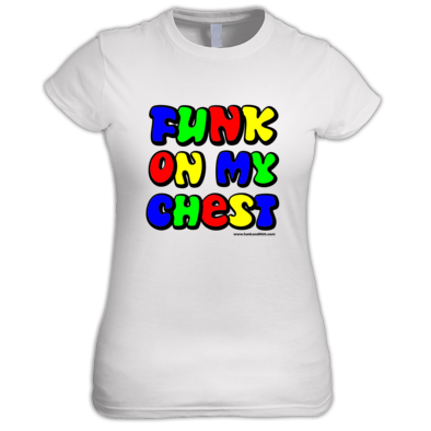 Funk On My Chest - Women's T Shirt