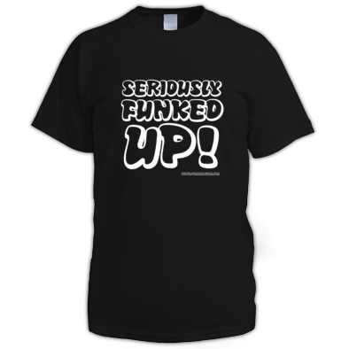 Seriously Funked Up - Men's T-Shirt