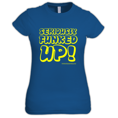 Seriously Funked Up - Women's T-Shirt