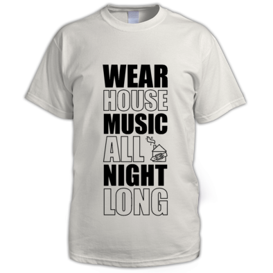 Wear House Music All Night Long