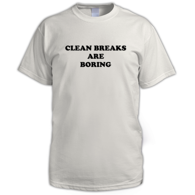 Clean Breaks Are Boring
