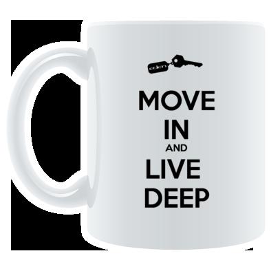 MOVE IN AND LIVE DEEP MUG
