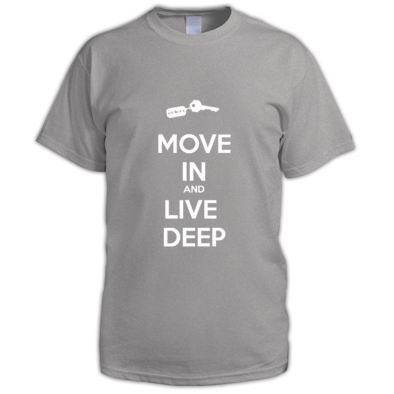 MOVE IN AND LIVE DEEP mens tee