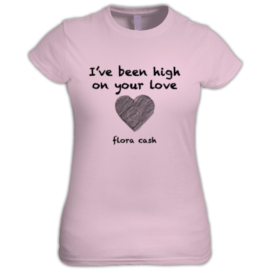 high on your love - women's T