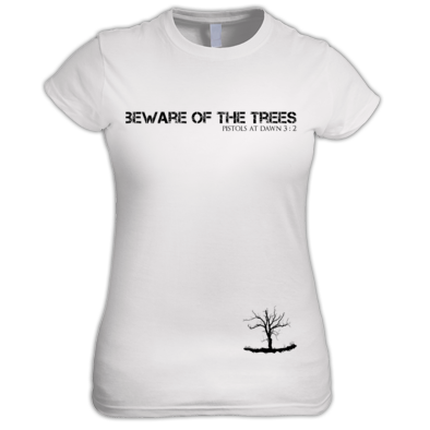 Beware of the Trees (ladies)