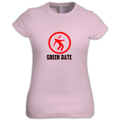 Green Date Warning T Shirt Womans