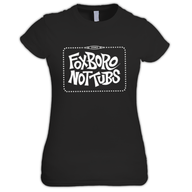 Foxboro Not Tubs T Shirt Womans
