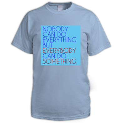 Everybody Can Do Something T-shirt (M)