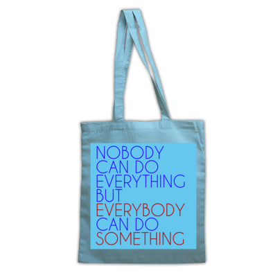 Everybody Can Do Something tote bag