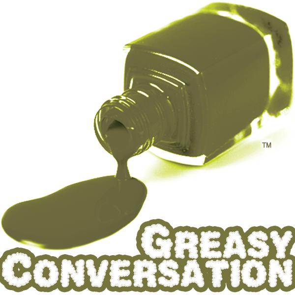 Greasy Conversation