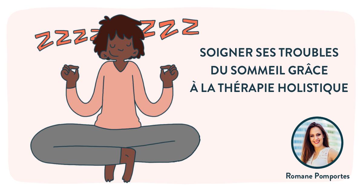 Troubles-sommeil-therapie-holistique-romane-pomportes