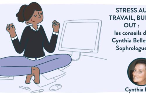 stress au travail et burn out : sophrologie, solution par Cynthia belles sophrologue