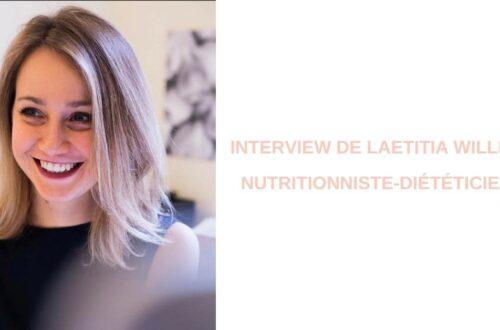 Interview de Laetitia Willerval, nutritionniste-diététicienne