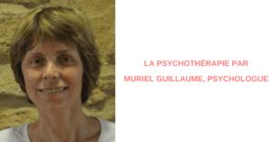 La psychothérapie par Muriel Guillaume, psychologue