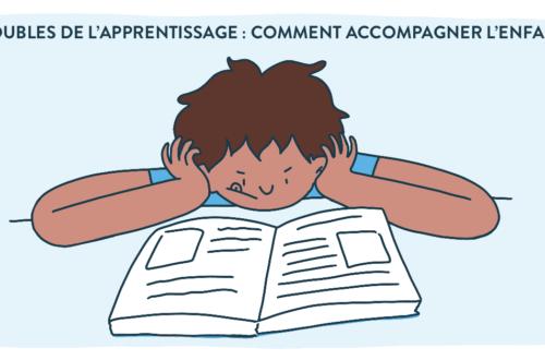 Troubles de l'apprentissage - comment accompagner l'enfant ?