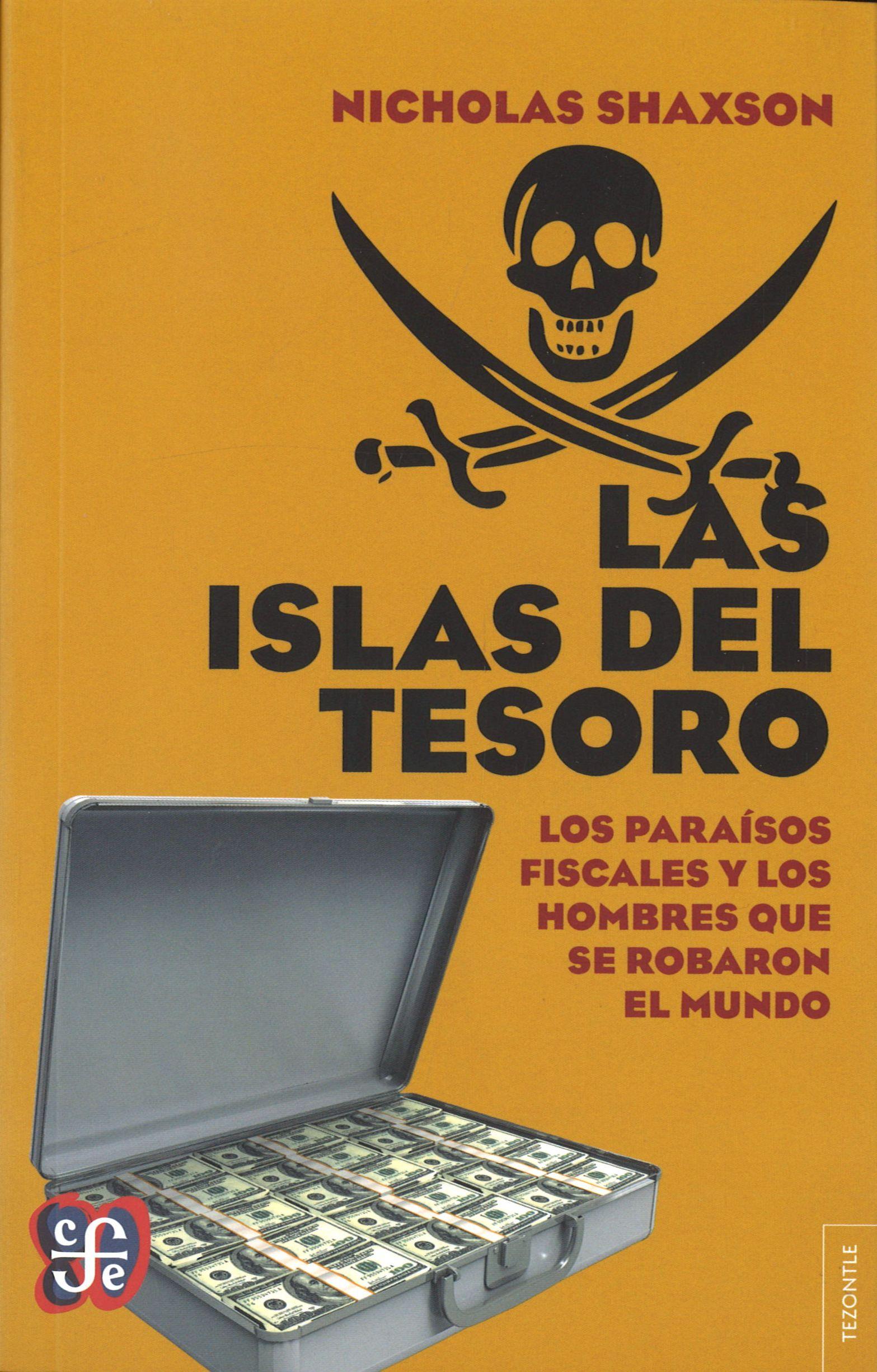 'Las islas del tesoro', Nicholas Shaxson (Tezontle, 2014)