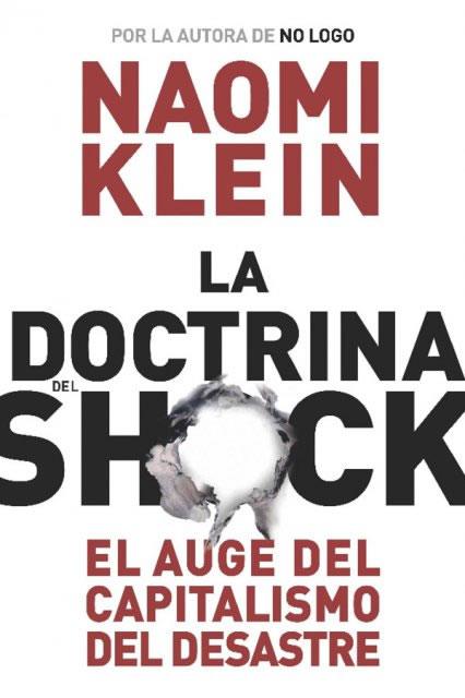 'La doctrina del Xoc'. Naomi Klein (Empúries, 2007)