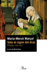 'Sota el signe del drac', Maria-Mercè Marçal (Proa, 2004)