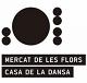Mercat de les Flors - Casa de la Dansa