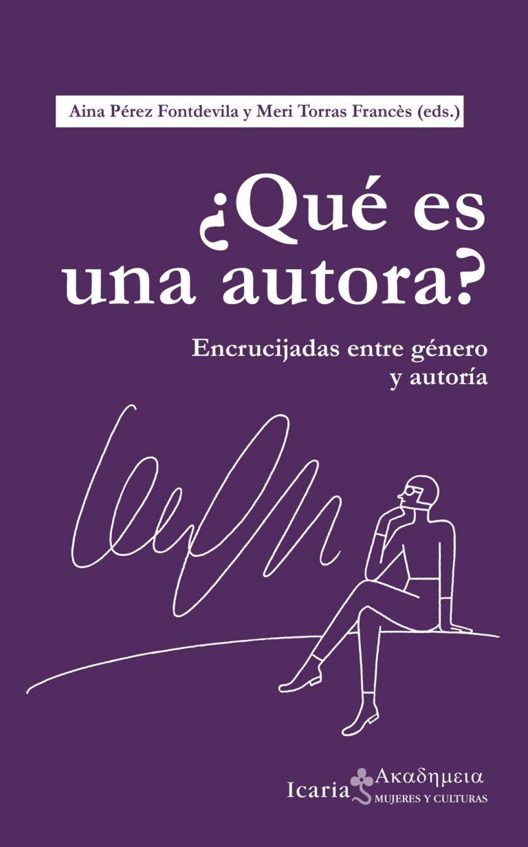 '¿Qué es una autora?', coordinat per Aina Pérez i Meri Torras (Icaria)