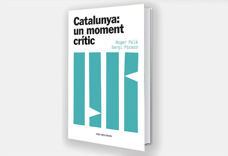 Llibre 'Catalunya: un moment crític'