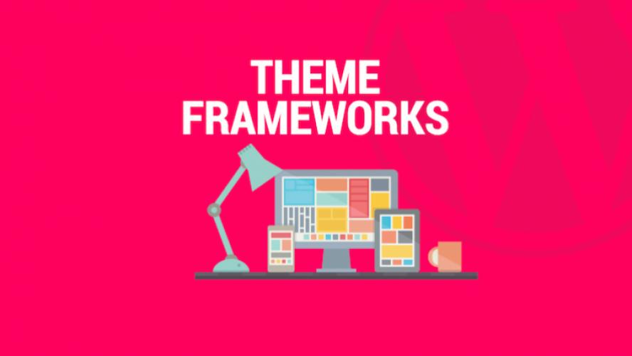 Top 5 theme frameworks for 2018