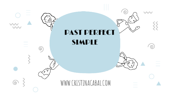 PAST PERFECT SIMPLE AND CONTINUOUS by cristina cabal on