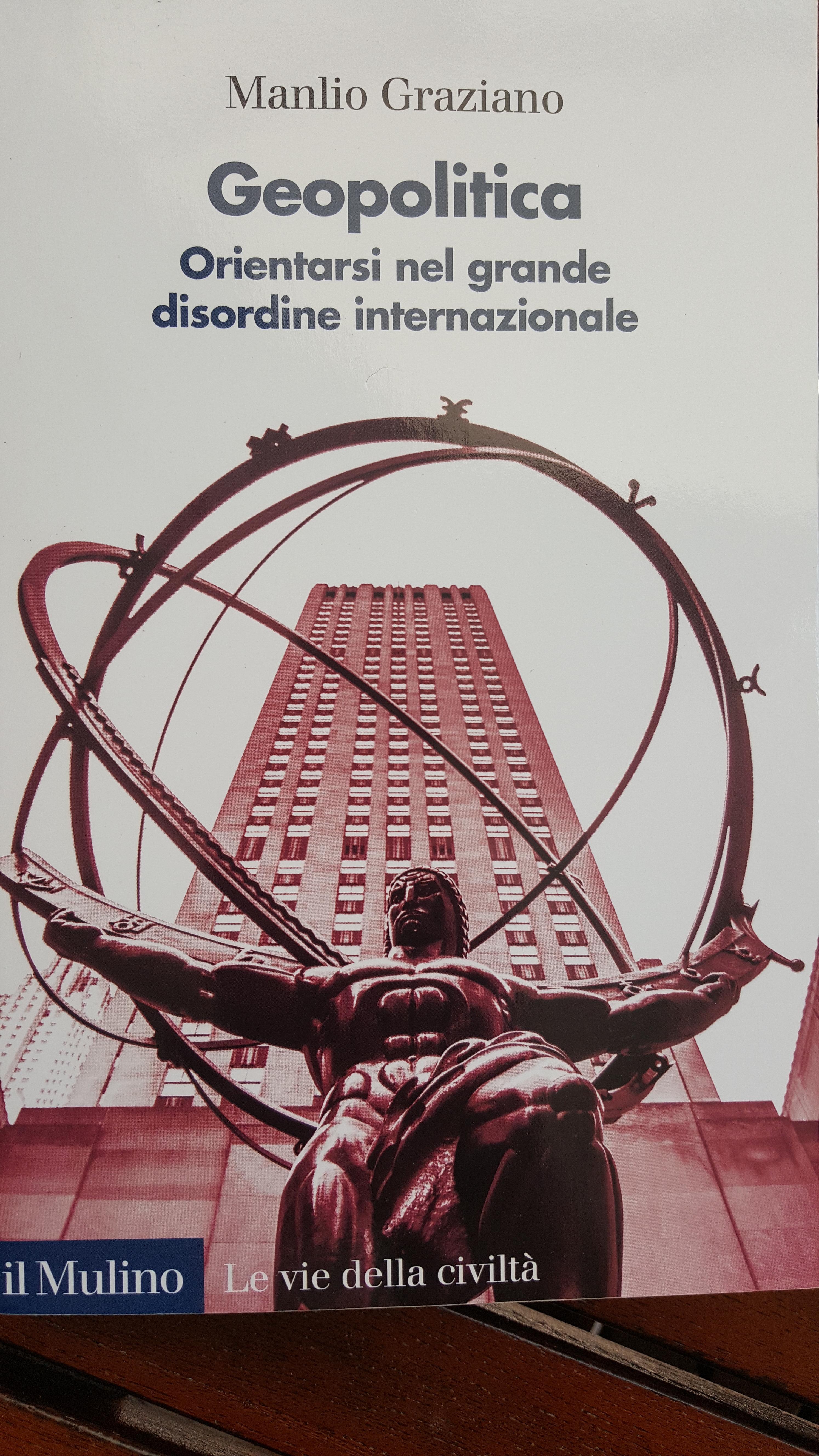 Geopolitica. Orientarsi nel grande disordine internazionale