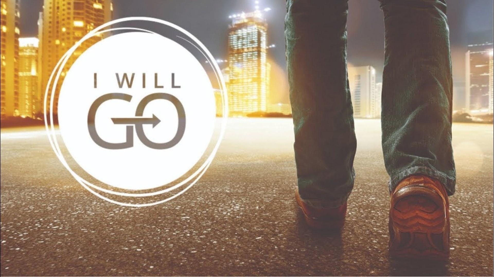 I Will Go – Eccomi manda me