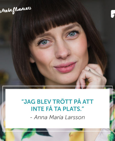 We are Influencers - Anna Maria Larsson