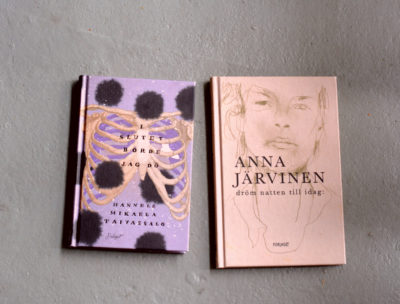I slutet måste jag dö av Hannele Mikaela Taivassalo och dröm natten till idag av Anna Järvinen