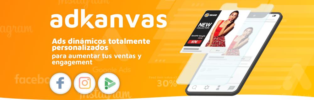 AdKanvas, la tecnología más eficiente para conectar con tu target