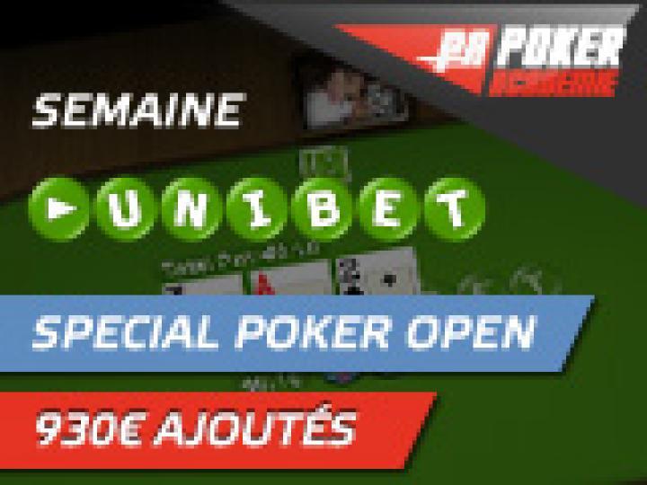 Semaine Unibet Poker Special Unibet Poker Open
