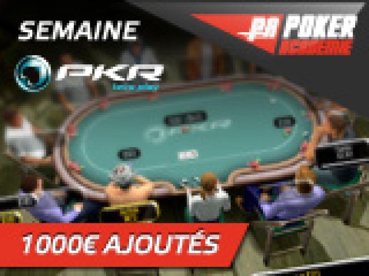 Semaine PKR avec 1000€ ajoutés