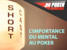 Shortcast: L'importance du Mental au Poker