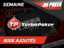 Semaine Turbo Poker avec 800€ ajoutés