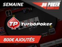 Semaine Turbo Poker - 800 € ajoutés en cash !