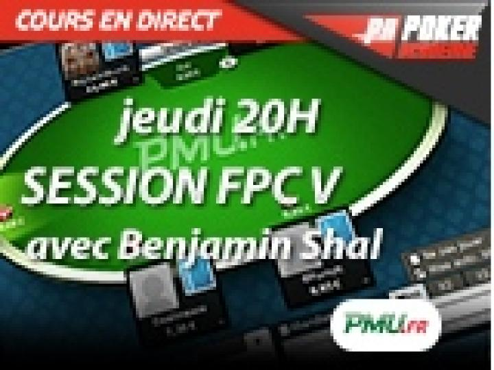 Cours en direct : Benjamin Shal joue les FPC V sur PMU Poker
