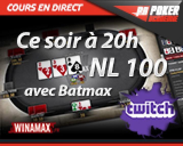 Cours en direct mardi à 20h sur Twitch : Batmax sur la NL100 de Winamax