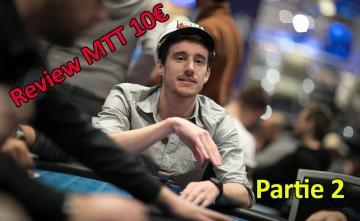 Quand un joueur Highstakes review un MTT low Buy-in Partie 2