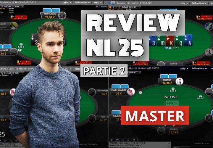 Master review le jeu d'un élève en NL25 - Part2
