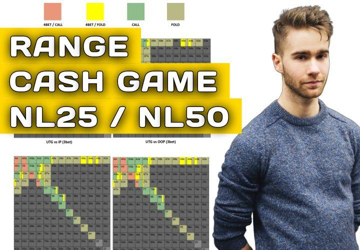Nos tableaux des ranges en cash game (limites : NL25 / NL50)