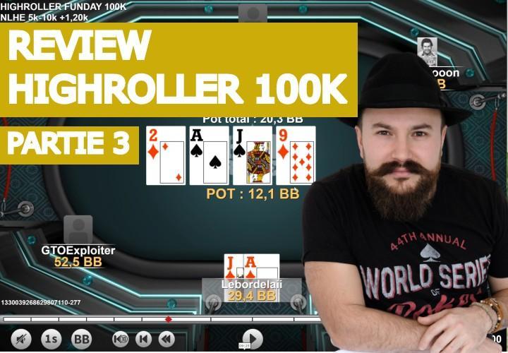 Analyse de mains dans le high Roller Sunday 100K (3)