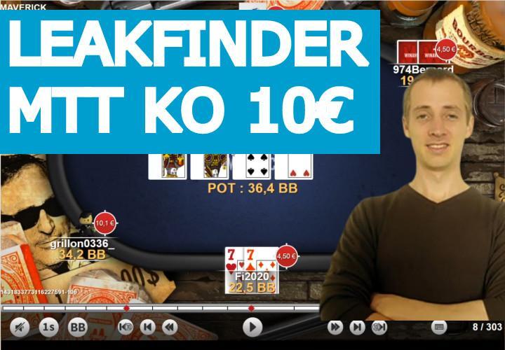 Leakfinder MTT KO (10€) - Partie 1