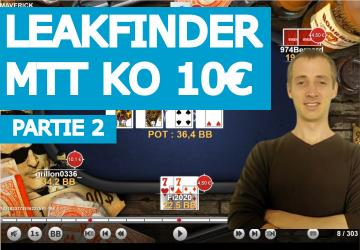 Leakfinder MTT KO (10€) - Partie 2