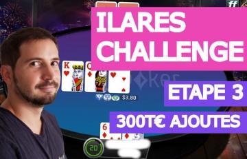 Poker Académie - Ilares challenge 3 - 300T€ ajoutés