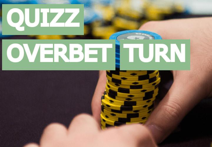 Quiz cash game [difficile] : Faut-il overbet ce turn ?