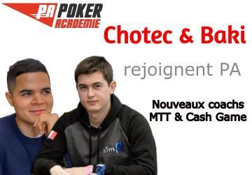 Chotec et Baki, vos nouveaux coachs MTT et Cash Game !