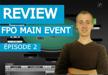 Comment effectuer une review efficace d'un MTT (FPO Main Event) (2)