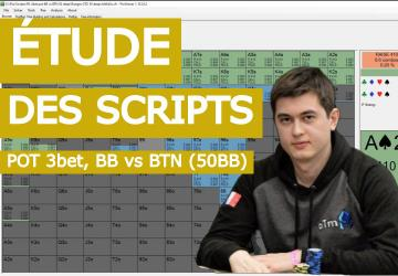 Etude des scripts : Pot 3bet BB vs BTN (50BB deep)